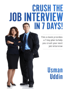 Crush the Job Interview in 7 Days!: This e-book Provides a 7-day Plan to Help You Crush Your Next Job Interview
