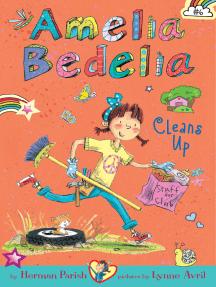 Amelia Bedelia Chapter Book #6: Amelia Bedelia Cleans Up
