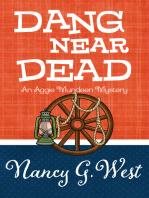 Dang Near Dead