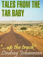"""Tales From The Tar Baby """"...Up The Track"""""""