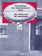 Detailing, An Alzheimer's Tale