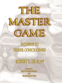 The Master Game: Pathways to Higher Consciousness