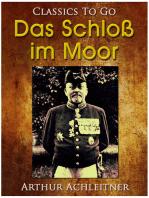Das Schloß im Moor, Ein Roman aus den bayerischen Bergen