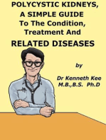 Polycystic Kidneys, A Simple Guide To The Condition, Treatment And Related Diseases