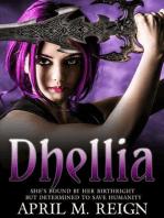 Dhellia (The Dhellia Series, #1)
