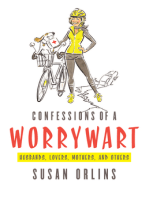 Confessions of a Worrywart (Husbands, Lovers, Mothers, and Others)