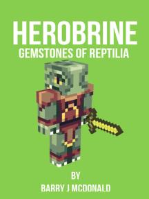 Herobrine: Gemstones Of Reptilia
