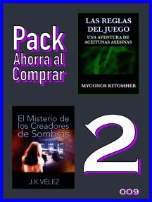 Pack Ahorra al Comprar 2: 009: Las reglas del juego & El Misterio de los Creadores de Sombras