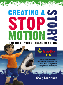 Creating a Stop Motion Story - Unlock Your Imagination: An iPad Animation book