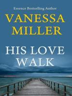 His Love Walk (Praise Him Anyhow Series, #7)