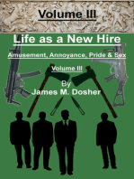 Life as a New Hire, Amusement, Annoyance, Pride, and Sex, Volume III