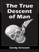 The True Descent of Man