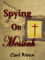 Spying on Messiah
