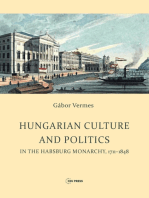 Hungarian Culture and Politics in the Habsburg Monarchy 1711-1848
