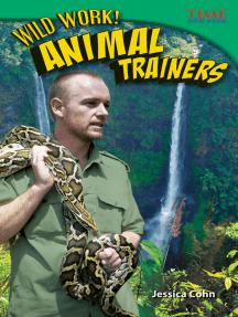 Wild Work! Animal Trainers