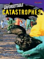 Unforgettable Catastrophes
