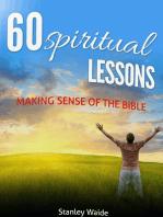 60 Spiritual Lessons Making Sense of the Bible