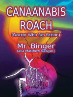 Canaanabis Roach (Doctor Who fan fiction)
