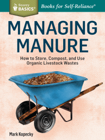 Managing Manure: How to Store, Compost, and Use Organic Livestock Wastes. A Storey BASICS®Title