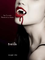 Traída (livro 3 na série Memórias de um Vampiro)