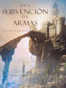 Una Subvención De Armas (Libro #8 De El Anillo Del Hechicero)