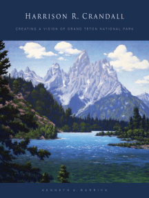 Harrison R. Crandall: Creating a Vision of Grand Teton National Park