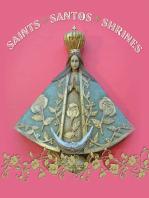 Saints Santos Shrines
