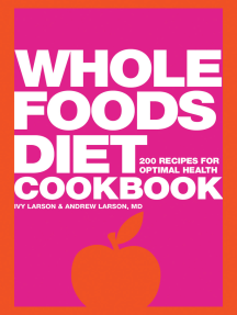 Whole Foods Diet Cookbook: 200 Recipes for Optimal Health