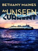 An Unseen Current