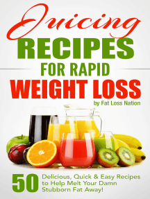 Juicing Recipes for Rapid Weight Loss: 50 Delicious, Quick & Easy Recipes to Help Melt Your Damn Stubborn Fat Away!