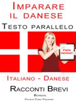 Imparare il danese - Testo parallelo (Danese - Italiano) Racconti Brevi