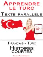 Apprendre le turc - Texte parallèle (Français - Turc) Histoires courtes