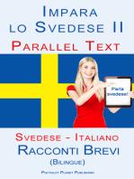 Imparare lo svedese II - Parallel Text (Italiano - Svedese) Racconti Brevi (Bilingue)