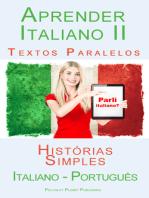 Aprender Italiano II - Textos Paralelos - Histórias Simples (Italiano - Português)
