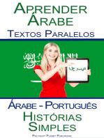 Aprender Árabe - Textos Paralelos - Histórias Simples (Árabe - Português)