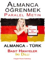 Almanca öğrenmek - Paralel Metin - Basit Hikayeler Iki Dilli (Almanca - Türk)