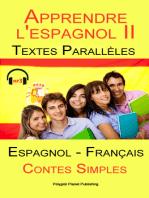 Apprendre l'espagnol II - Textes Parallèles - Contes Simples (Espagnol - Français)