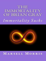 The Immortality Of Brian Gray