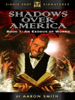 Shadows Over America, Book 1: An Exodus of Worms