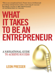 What It Takes To Be An Entrepreneur: A Navigational Guide To Achieve Success