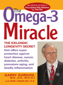 The OMEGA-3 Miracle: The Icelandic Longevity Secret that Offers Super Protection Against Heart Disease, Cancer, Diabetes,