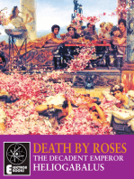 Death By Roses: The Decadent Emperor Heliogabalus