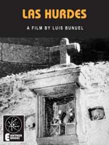 LAS HURDES: A Film By Luis Bunuel
