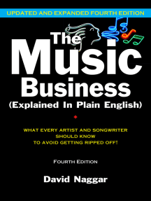 The Music Business (Explained In Plain English): What every artist and songwriter should know to avoid getting ripped off!