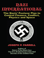 Nazi International: The Nazis' Postwar Plan to Control Finance, Conflict, Physics and Space