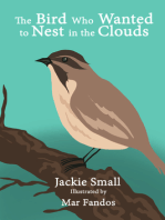 The Bird Who Wanted to Nest in the Clouds