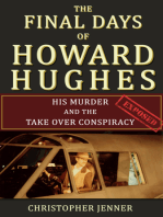 The Final Days of Howard Hughes: His Murder and the Takeover Conspiracy Exposed