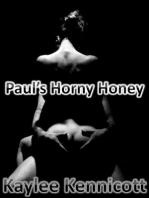 In Which Paul Pleasures His Horny Honey
