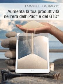 Aumenta la tua produttività nell'era dell'iPad® e del GTD®