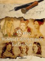 Híres magyar asszonyok kalandjai